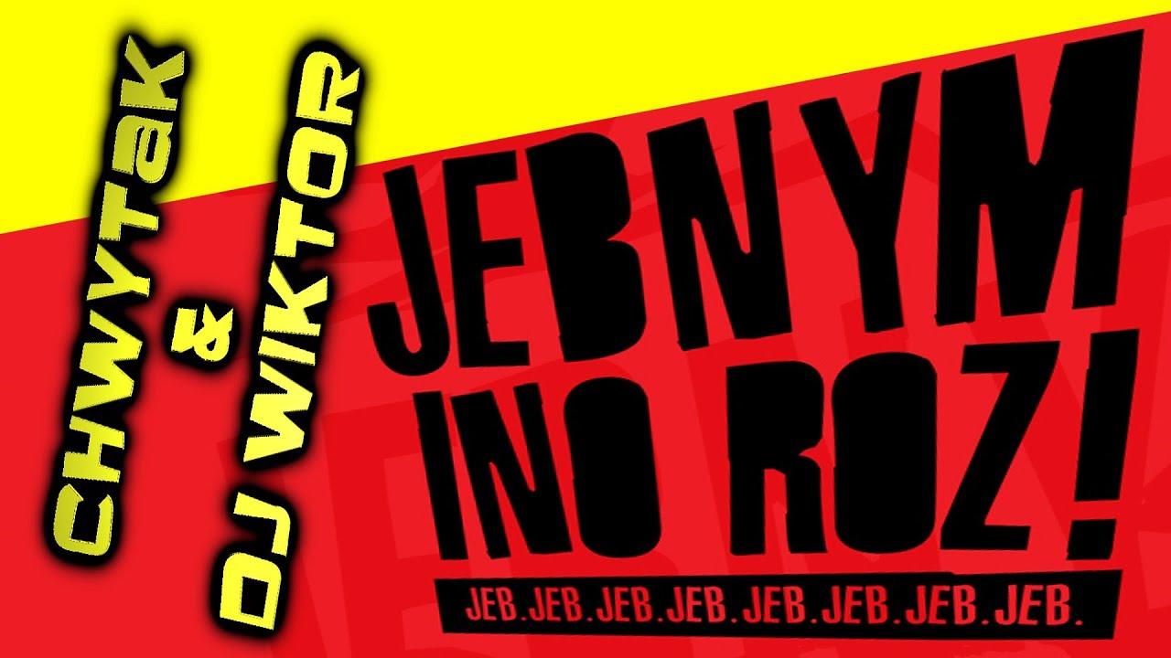 """Chwytak & Dj Wiktor - """"Jebnym Ino Roz!"""""""