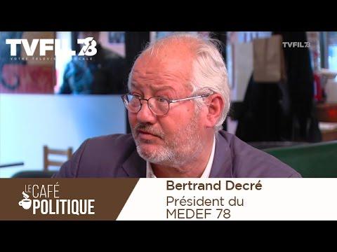 Le Café politique n°23 – Bertrand Decré, président du MEDEF 78