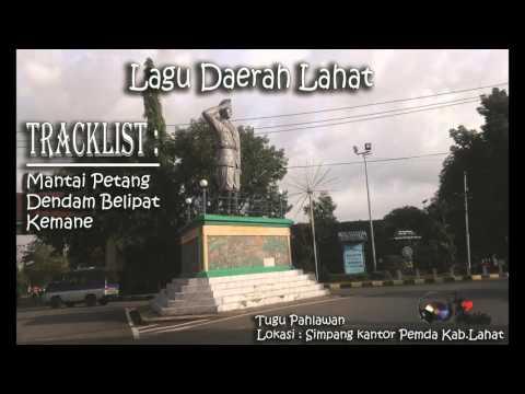 Lagu Daerah Sumatera Selatan Lahat mantai petang | dendam belipat | kemane