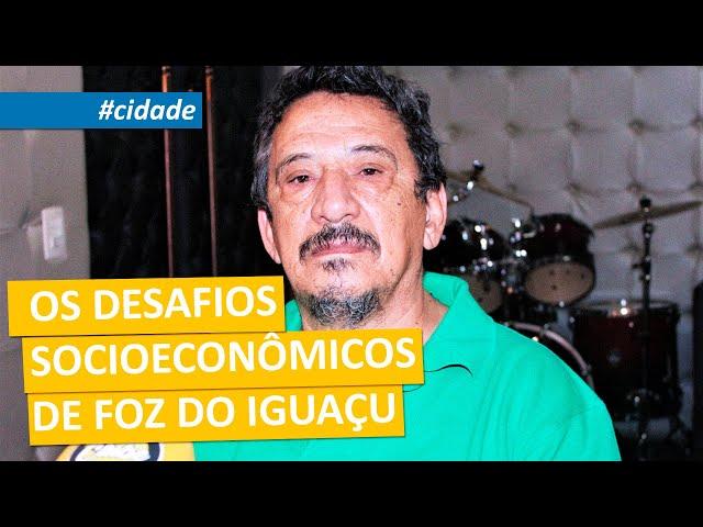 #cidade | OS DESAFIOS SOCIOECONÔMICOS DE FOZ DO IGUAÇU