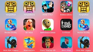 Temple Run,Temple Run 2,Hotel T Run,Robbery Bob 2,Rocket Buddy,Mr Meat,Baldis Basic,