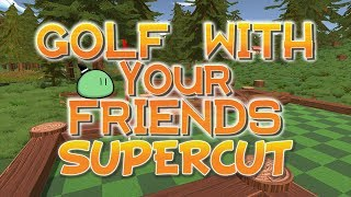 Golf With Your Friends SUPERCUT