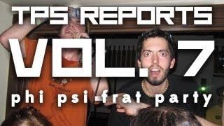 TPS Reports - Vol. 7:  Phi Psi Frat Party Thumbnail