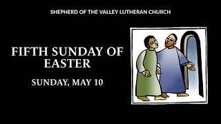 Fifth Sunday of Easter Worship - May 10, 2020