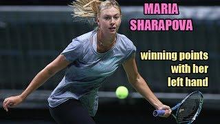 Maria Sharapova winning points with her left hand