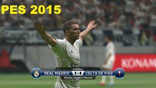 PES 2015 Gameplay - Real Madrid vs Celta Vigo HD (PC PS4)