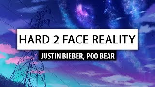 Justin Bieber, Poo Bear ‒ Hard 2 Face Reality (Lyrics) 🎤 [w/ Jay Electronica]