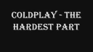 Coldplay - The Hardest Part (lyrics in description)
