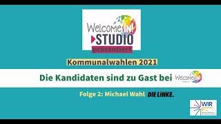 Kommunalwahlen 2021 Die Kandidaten sind zu Gast bei Welcome-in Fulda Folge 2: Michael Wahl die Linke