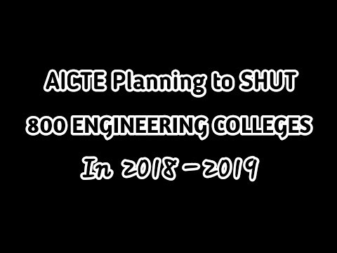 800 Engineering Colleges மூடப்படுகின்றன- AICET Planned to CLOSE 800 Engg. colleges across INDIA