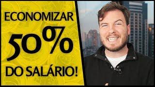 🔴 Como economizar 50% do seu SALÁRIO! | Fiz um passo-a-passo para te ajudar!