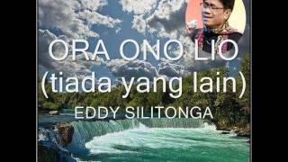 Eddy Silitonga - Ora Ono Lio.wmv