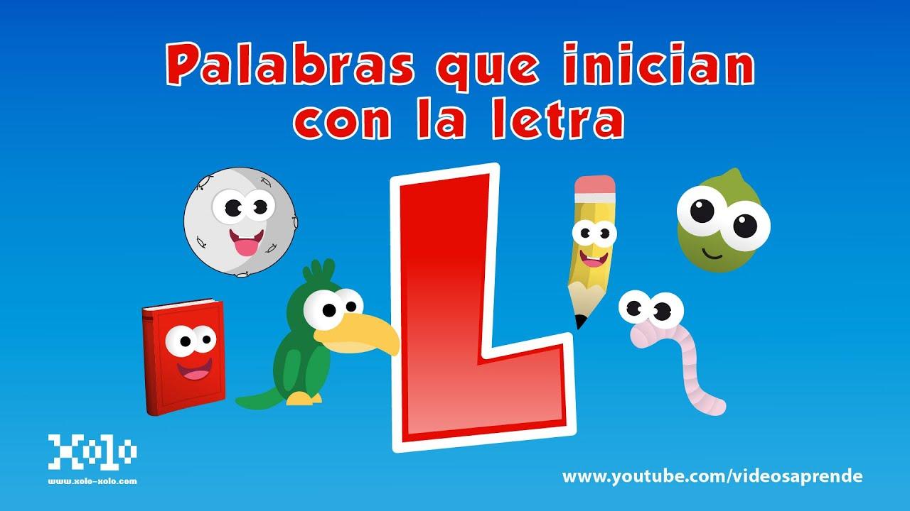 Palabras Que Inician Con La Letra L Para Niños En Español Videos Aprende Youtube