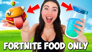 Eating ONLY Fortnite Food for 24 HOURS! (Challenge)