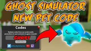 👻 Ghost Simulator 👻 | New Limited Pet 🐾 Working 👍 Code! [Roblox]