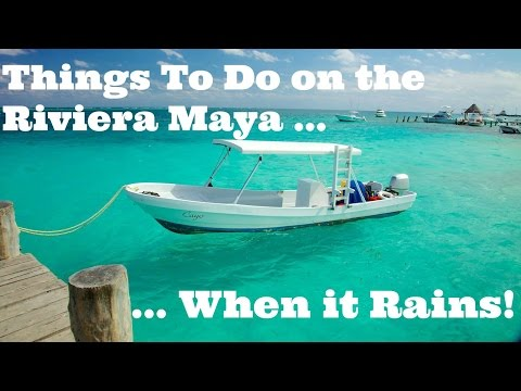 Top 5 Things To Do In Playa Del Carmen ... When It Rains!!! Things To Do In Riviera Maya