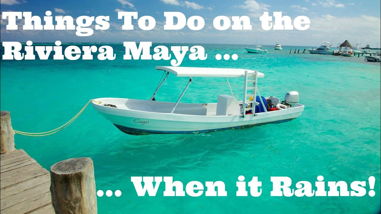 Top 5 Things To Do in Playa del Carmen     When It Rains!!! Things To Do in  Riviera Maya