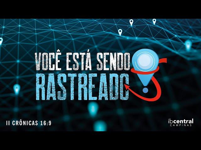 Você Está Sendo Rastreado // Pr. Sillas Campos