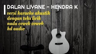 Download lagu DALAN LIYANE - Hendra Kumbara   Versi Karaoke Gitar Akustik Dengan Teks Lirik