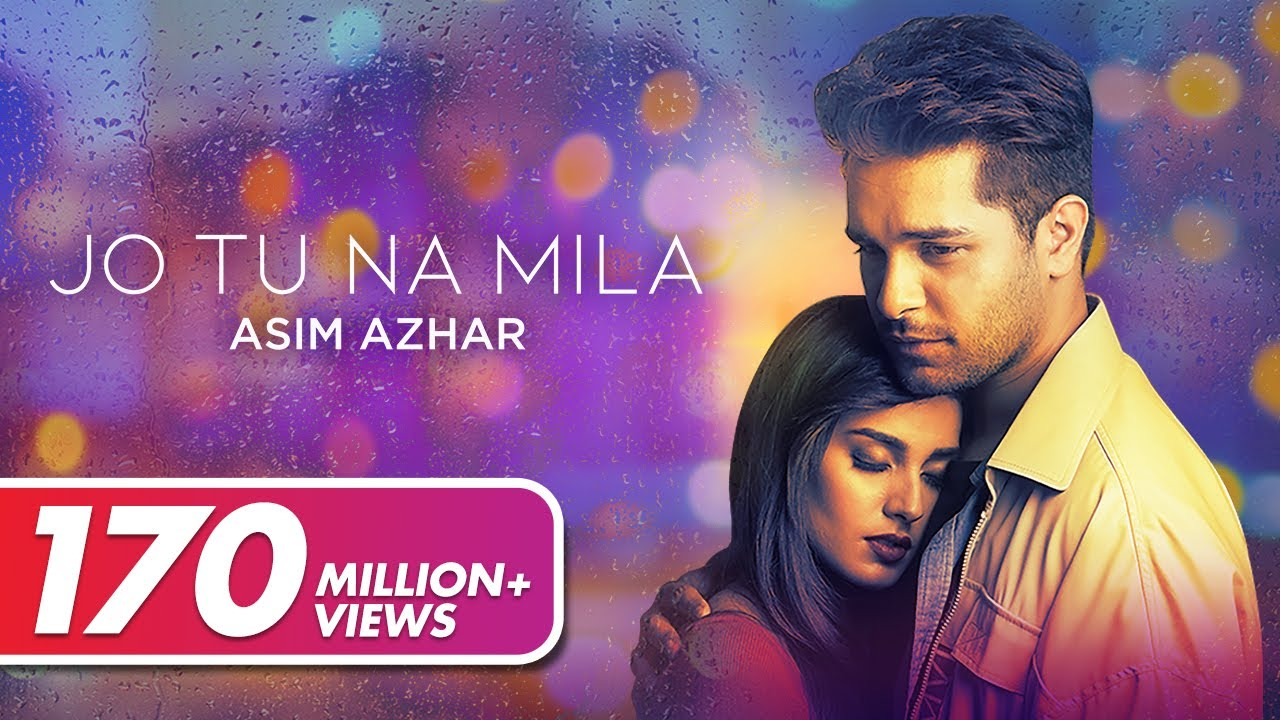 Tu Jo Na Mila – Asim Azhar – 2018 Mp3 and HD video