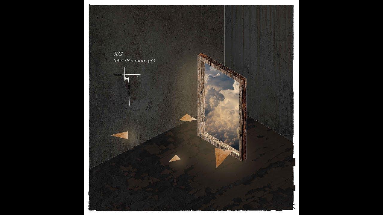 Download TÙNG   XA (CHỜ ĐẾN MÙA GIÓ)   MV LYRICS