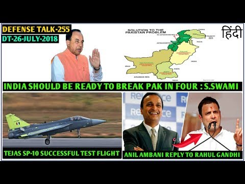 Indian Defence News:India should Break Pakistan in 4 piece,Tejas Sp-10 first flight,India-US COMCASA