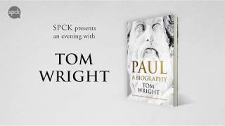 """An Evening with Tom Wright on """"Paul: A Biography"""""""