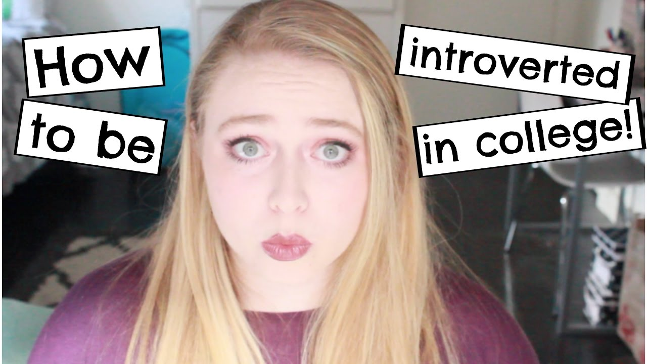 How to: Get Through College as an Introvert! - YouTube