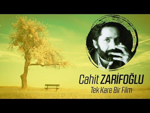Cahit Zarifoğlu | Tek Kare Bir Film
