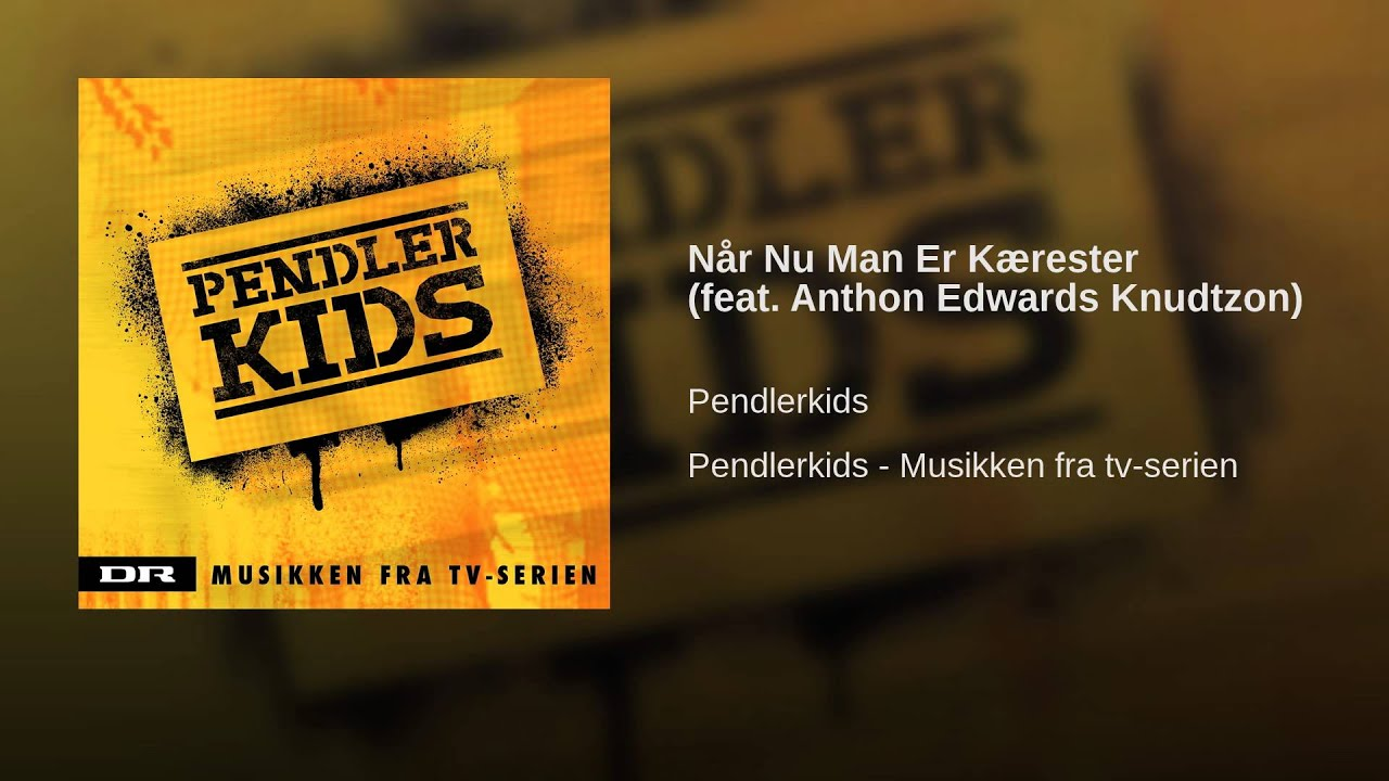 Når Nu Man Er Kærester (feat. Anthon Edwards Knudtzon) - YouTube