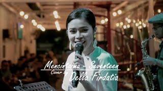 Untuk mencintaimu - (seventeen) Live perform Della Firdatia