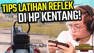 TIPS REFLEK CEPAT DI HP KENTANG! - PUBG MOBILE INDONESIA