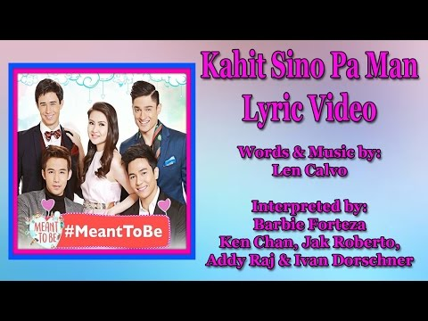 """Meant To Be OST - """"Kahit Sino Pa Man"""" Lyrics Video"""