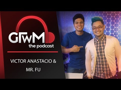 GTWM S05E133 - Mr. Fu and Victor Anastacio talk about Fidelity and Relationship Uncertainties