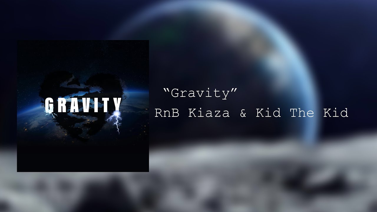 rnb-kiaza-gravity-ft-kid-the-kid