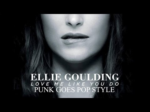 Ellie Goulding - Love Me Like You Do (Punk Goes Pop Style)