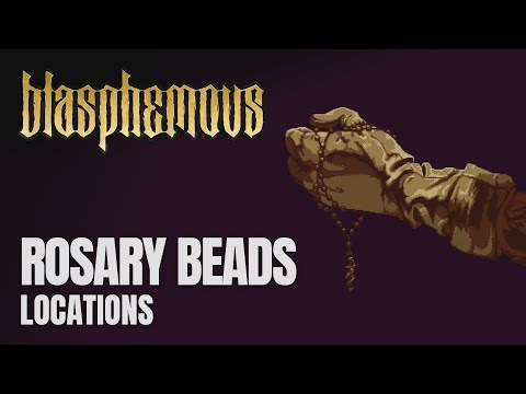 Blasphemous - All Rosary Beads Locations