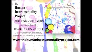 Video The Human Instrumentality Project - I WIll Find Myself Again [OFFICIAL AUDIO] download MP3, 3GP, MP4, WEBM, AVI, FLV Maret 2018