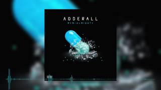 Adderall - MYM X Almighty