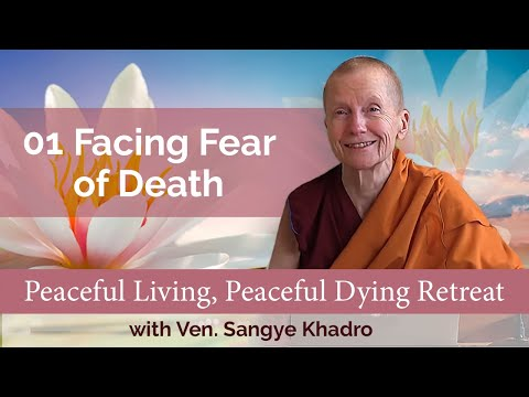 01 Peaceful Living Peaceful Dying: Facing Fear of Death 05-01-21
