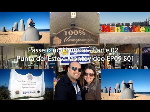 Viajar para Viver - Passeio no Uruguai Parte 02 - Punta del Este e Montevideo! EP09 S01