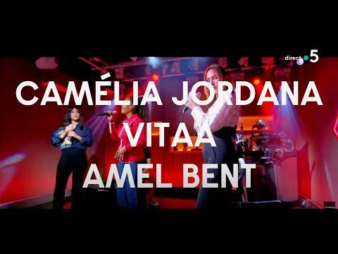 Youtube: Amel Bent, Camélia Jordana, Vitaa – MA SŒUR (Live – C à Vous)