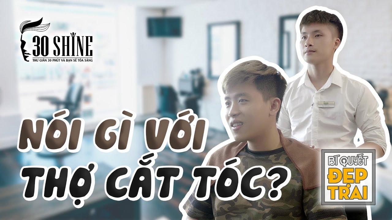Nói Gì Với Thợ Cắt Tóc Để Có Kiểu Tóc Đẹp Trai? (P.2) | 30Shine Bí Quyết Đẹp Trai 46