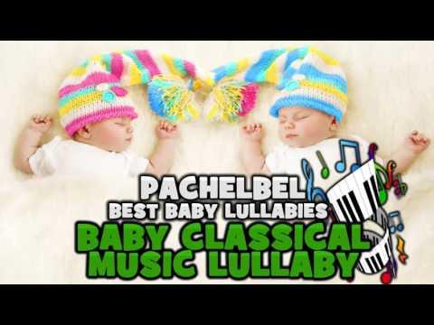💕 💕Lullaby Music Baby Songs Lullaby Music Lullaby Relaxing Music For Baby Sleep Pachelbel