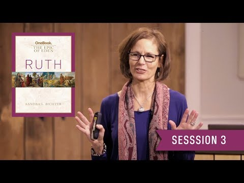 Ruth Bible Study: Session 3 (Ruth in Real Time and Space) Sandra Richter