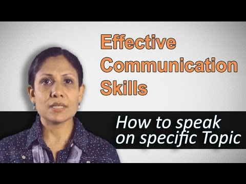 Spoken English - Communication Skills - Tips On How To Speak On Specific Topic