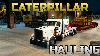 American Truck Simulator- Custom Peterbilt Hauling Construction Equipment!