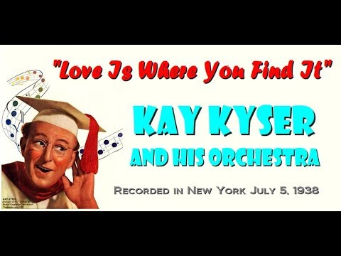 """""""Love Is Where You Find It"""" Kay Kyser and His Orchestra 1938"""
