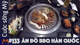 Cuộc sống Mỹ - Vlog 133: Ăn đồ nướng Hàn Quốc bao bụng