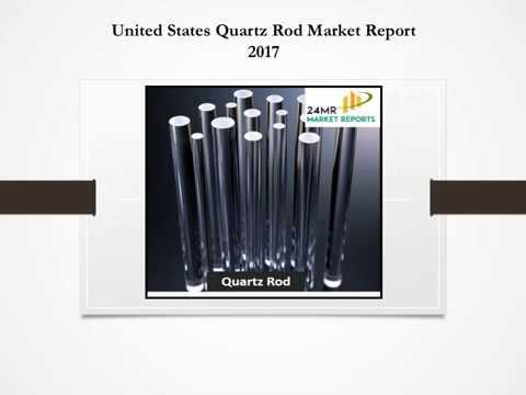 United States Quartz Rod Market Report 2017